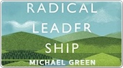 Banner: Radical Leadership by Michael Green