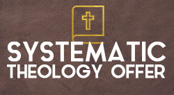 Banner: Systematic Theology Offer- Save up to 41%