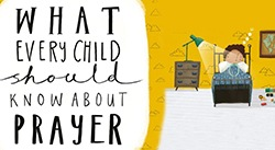 Banner: What Every Child Should Know About Prayer