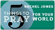 Banner: 5 Things to Pray for Your World