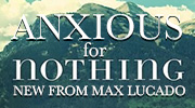 Banner: Anxious for Nothing Max Lucado