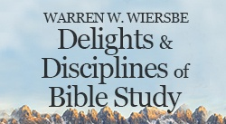 Banner: Delights and Disciplines of Bible Study by Warren W. Wiersbe
