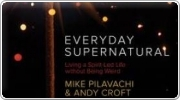 Banner: Everyday Supernatural by Mike Pilavachi & Andy Croft