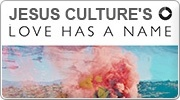Banner: Jesus Culture - Love has a Name
