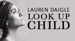 Banner: Look Up Child by Lauren Daigle