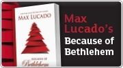 Banner: Max Lucados Because of Bethlehem