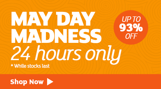 May Day Madness - Save up to 93%