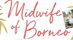 Banner: Midwife of Borneo by Wendy Grey Rogerson