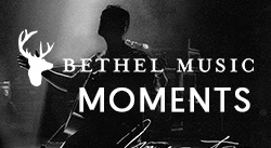Banner: Moments: Mighty Sound Bethel Music