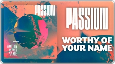 Banner: Worthy of Your Name - Passion CD