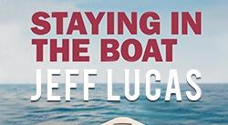 Banner: Staying in the Boat by Jeff Lucas