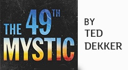 Banner: The 49th Mystic by Ted Dekker