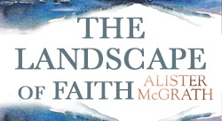Banner: The Landscape of Faith by Alister McGrath