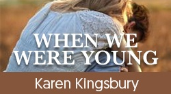 Banner: When We Were Young by Karen Kingsbury