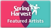 Banner: Spring Harvest Featured Artists and Worship Leaders