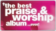 The Best Praise & Worship Album... Ever