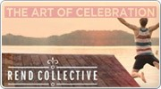 The Art of Celebration by Rend Collective Experiment