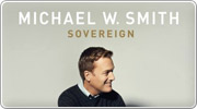 Banner: Sovereign CD - Michael W Smith
