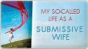 Banner: My So Called Life As A Submissive Wife