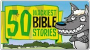 Banner: 50 Wackiest Bible Stories