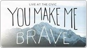 Banner: You Make Me Brave by Bethel Music