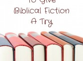 7 Reasons To Try Biblical Fiction