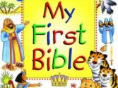 Choosing Baby's Bibles, First Bibles, Beginner's Bibles and Children's Bibles.