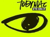 Eye On It - Toby Mac