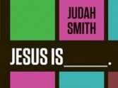 Taster of Judah Smith's Jesus Is_. Bible Study