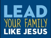 Ken Blanchard's Lead Your Family Like Jesus