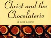 Christ and the Chocolaterie - by Hilary Brand:  A Lent course from the movie 'Chocolat'