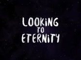 Looking to Eternity