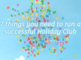 7 things you need to run a successful Holiday Club
