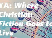 YA: Where Christian Fiction goes to Live
