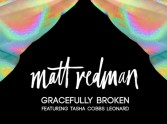Gracefully Broken: the new single from Matt Redman