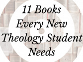 11 Books Every New Theology Student Needs