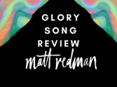 Review: Glory Song by Matt Redman