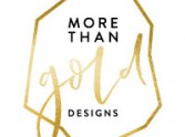 More Than Gold Designs