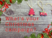 What's your Christmas campaign?