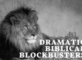 Dramatic Biblical Blockbusters