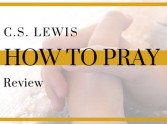 Review: How to Pray - C.S. Lewis