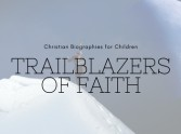 Trailblazers: Christian Biographies for Children