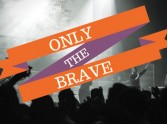 Only the Brave Review