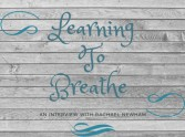 Learning to Breathe: An Interview