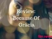 Because Of Grácia Review