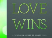 Revelation or Heresy? Rob Bell's 'Love Wins'