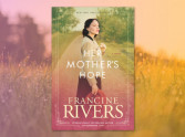 Her Mother's Hope by Francine Rivers: sacrifice, forgiveness and unconditional love.