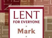 Lent for Everyone: Mark - a new Lent course for 2012. by Tom Wright