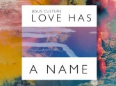Jesus Culture's new 2017 album: Love has a Name