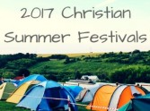 Christian Summer Festivals 2017